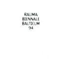 Kuva: Rauma Biennale Balticum 1994, julkaisu